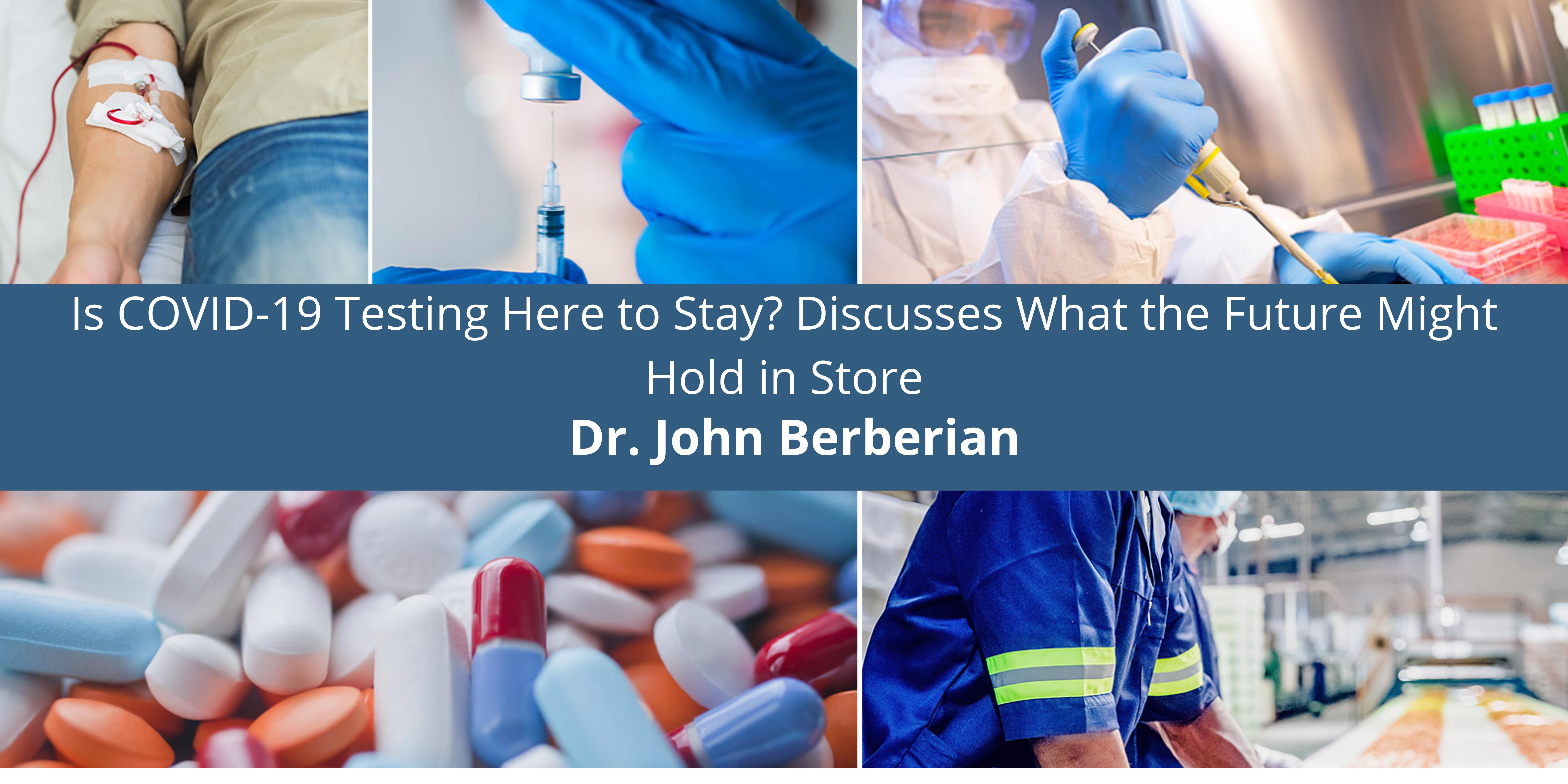 Dr. John Berberian of Atlanta Discusses What the Future Hold in Store